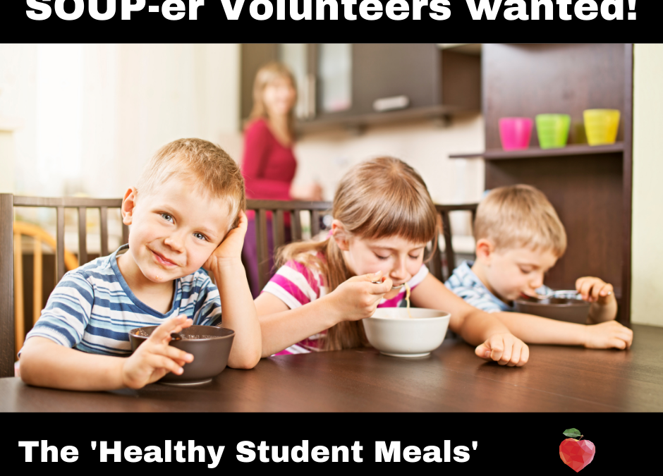 SOUPer Volunteers Needed to support 'Healthy Student Meals' Program